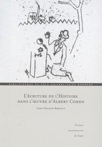 L'écriture de l'histoire dans l'oeuvre d'Albert Cohen