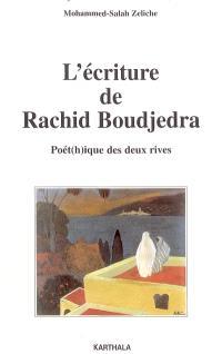 L'écriture de Rachid Boudjedra : poét(h)ique des deux rives