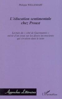 L'éducation sentimentale chez Proust : lecture du Côté de Guermantes