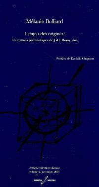 L'enjeu des origines : les romans préhistoriques de J.-H. Rosny aîné