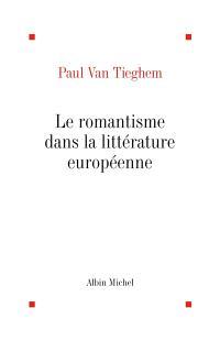 L'ère romantique. Volume 1, Le romantisme dans la littérature européenne