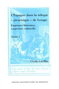 L'Espagne dans la trilogie picaresque de Lesage : emprunts littéraires, empreinte culturelle