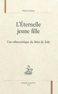 L'éternelle jeune fille : une ethnocritique du Rêve de Zola