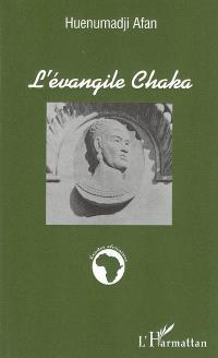 L'évangile Chaka