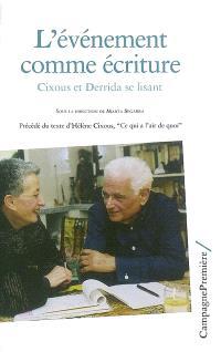 L'événement comme écriture : Cixous et Derrida se lisant. Précédé de Ce qui a l'air de quoi