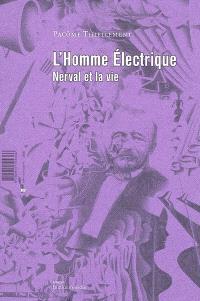 L'homme électrique : Nerval et la vie
