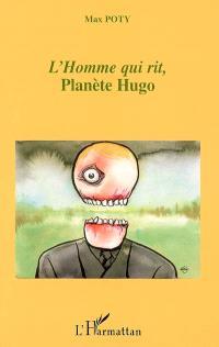 L'homme qui rit : planète Hugo