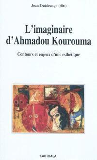 L'imaginaire d'Ahmadou Kourouma : contours et enjeux d'une esthétique