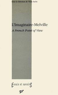 L'Imaginaire-Melville : a french point of view