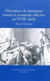 L'invention du sentiment : roman et économie affective au XVIIIe siècle