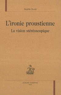 L'ironie proustienne : la vision stéréoscopique