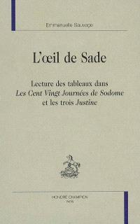 L'oeil de Sade : lecture des tableaux dans les Cent vingt journées de Sodome et les trois Justine