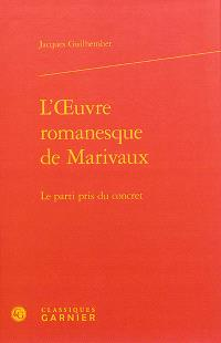 L'oeuvre romanesque de Marivaux : le parti pris du concret