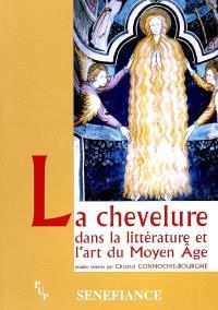 La chevelure, dans la littérature et l'art du Moyen Age : actes du 28e colloque du CUER MA, 20, 21 et 22 février 2003