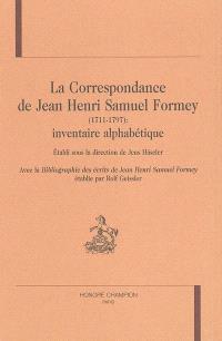 La correspondance de Jean Henri Samuel Formey (1711-1797) : inventaire alphabétique. Bibliographie des écrits de Jean Henri Samuel Forney