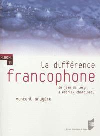La différence francophone : de Jean de Léry à Patrick Chamoiseau
