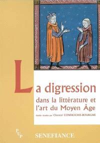 La digression dans la littérature et l'art du Moyen Age : actes du 29e colloque du CUER MA, 19, 20 et 21 février 2004
