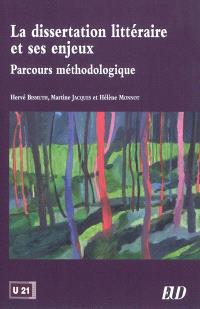 La dissertation littéraire et ses enjeux : parcours méthodologique