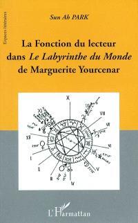La fonction du lecteur dans le Labyrinthe du monde de Marguerite Yourcenar