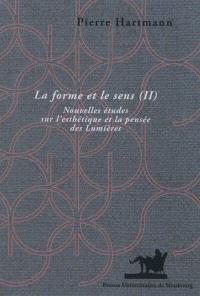 La forme et le sens. Volume 2, Nouvelles études sur l'esthétique et la pensée des Lumières