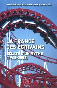 La France des écrivains : éclats d'un mythe (1945-2005)