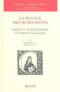 La France des humanistes, Robert et Charles Estienne : des imprimeurs pédagogues
