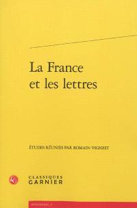 La France et les lettres : actes du colloque organisé par l'association des professeurs de lettres au lycée Henri-IV à Paris les 18 et 19 novembre 2011