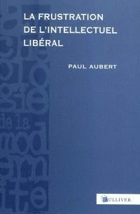 La frustration de l'intellectuel libéral : Espagne, 1898-1936