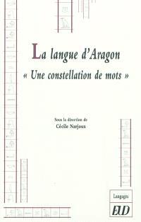 La langue d'Aragon : une constellation de mots
