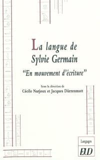 La langue de Sylvie Germain : en mouvement d'écriture