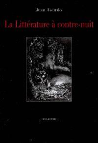 La littérature à contre-nuit