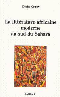 La littérature africaine moderne au sud du Sahara