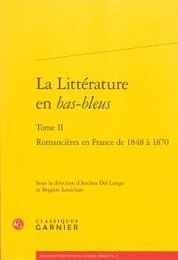 La littérature en bas-bleus. Volume 2, Romancières en France de 1848 à 1870