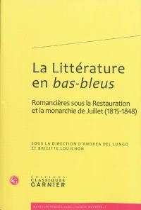 La littérature en bas-bleus, Romancières sous la Restauration et la monarchie de Juillet (1815-1848)