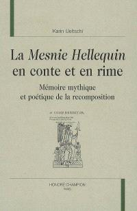 La Mesnie Hellequin en conte et en rime : mémoire mythique et poétique de la recomposition