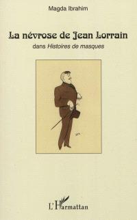 La névrose de Jean Lorrain dans Histoires de masques