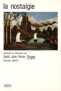 La nostalgie : Saint-John Perse, Eloges