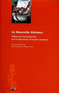 La nouvelle alliance : influences francophones sur la littérature écossaise moderne