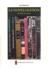 La novellisation, du film au roman : lectures et analyses d'un genre hybride