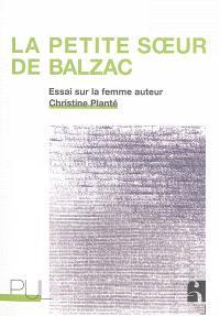 La petite soeur de Balzac : essai sur la femme auteur