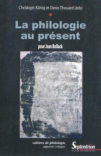 La philologie au présent : pour Jean Bollack