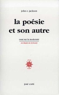 La poésie et son autre : essais sur la modernité