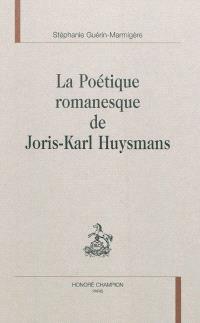 La poétique romanesque de Joris-Karl Huysmans