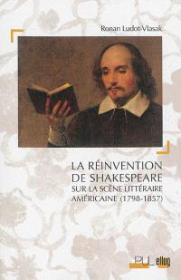 La réinvention de Shakespeare sur la scène littéraire américaine (1798-1857)