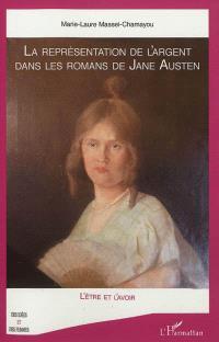 La réprésentation de l'argent dans les romans de Jane Austen : l'être et l'avoir