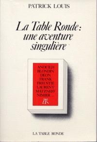 La Table ronde : une aventure singulière