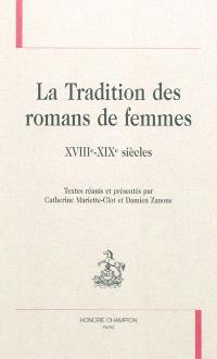 La tradition des romans de femmes : XVIIIe-XIXe siècles