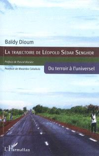 La trajectoire de Léopold Sédar Senghor : du terroir à l'universel