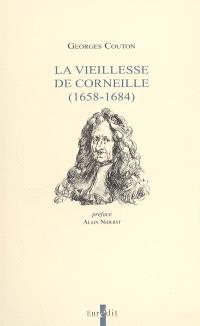 La vieillesse de Corneille : (1658-1684)