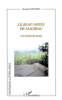 Le bloc-notes de François Mauriac : une poésie du temps